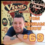 Tom ingram Show #69
