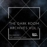 The Dark Room Archives Vol.1 - The Palmer DJ Annual 2015