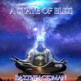BazTheAcidMan - A State Of Bliss