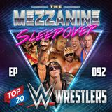 Episode 92: Top 20 WWE Wrestlers