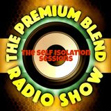 The Premium Blend Radio Show with Stuart Clack-Lewis - The Self Isolation Sessions - 24 NEW & UNRELE