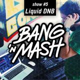 Bang 'n Mash Liquid DNB Ramp Shows #5 2012