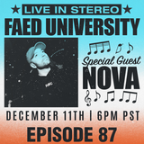 FAED University Episode 87 featuring NOVA - 12.11.19