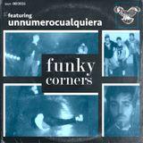 Funky Corners Show #330 Featuring Unnumerocualquiera 06-22-2018