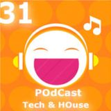 Tech/HOuse Episode 31