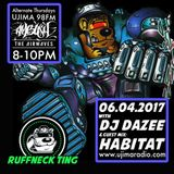 The Ruffneck Ting Take Over with Dazee and Guest Mix Habitat 6th April 2017