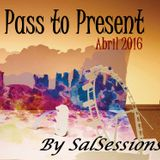 Pass To Present Abril 2016