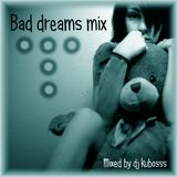 Bad dreams mix