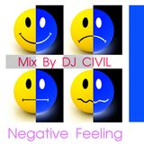 Negative Feeling BY [DJ CIVIL]