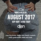 The August Official Urban Mix - (HipHop, Rnb and AfroTrap) - JHus, Tory Lanez, Drake, Not3s and More