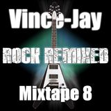 Vince-Jay Mixtape #8 Rock Remixed n°1 (LIVE MIX)