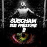 Subchain - Sub Pressure #9