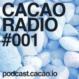 CACAO Radio Podcast Episode #001