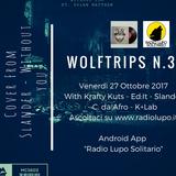 Wolf Trips #2.2 - 28-10-2017 - NEW SONG C. Da Afro - G-Eazy - Slander - K+Lab + Ed:It