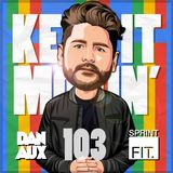 Dan Aux Presents: Keep It Movin' #103 Google Party