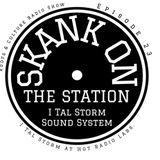 Skank on the Station Episode 23 I Tal Storm at Hot Radio Labs. Galway Ireland