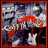 Coffin Lungs - Volume 6 - Experiment In Terror: Haunted Surf, Gogo and Library Sounds