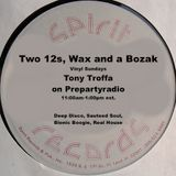 Tony Troffa 2-21-16 Edition of Two 12s Wax and a Bozak Show