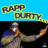 RAP DURTY...