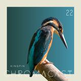 Chromacast 22 - Kingpin