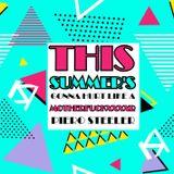 This Summer's Gonna Hurt Like A Motherfxxxxr