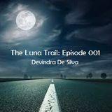 The Luna Trail: Episode 001