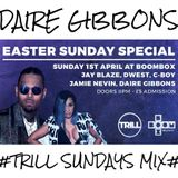 Daire Gibbons - #TRILL SUNDAYS MIX# (Latest Hip Hop & Rnb)