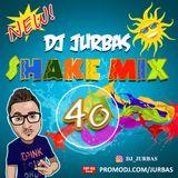DJ JURBAS - SHAKE MIX #40