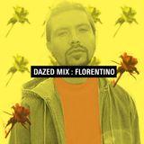 Dazed Mix: Florentino