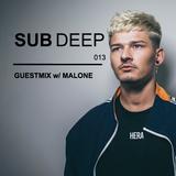 Sub Deep 013 w/ MALONE