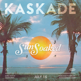 Kaskade - Sunsoaked (First 2hrs)