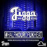 100% UK #HALFHOUROFHEAT PT 2 @OFFICIALDJJIGGA