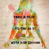 take a trip to the 90 s with rob greene