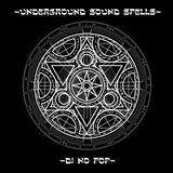 Underground Sound Spells part three