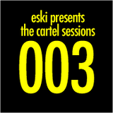 eski presents The Cartel Sessions 003 with D-Vine Inc.