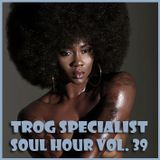TROG SOUL HOUR VOL. 39