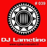 CyberOneRadio Trance Session - DJ Lametino - episode # 039