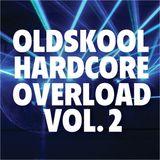 Oldskool Hardcore Overload Vol. 2