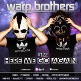 Warp Brothers - Here We Go Again Radio #122