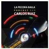 Carlos Ruiz presenta La Pecora Baila PODCAST 111