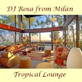 DJ Rosa from Milan - Tropical Lounge