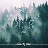 DJ Kix - Fresh House Winter 2018 Part.1
