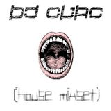 DJ Cuac - Open Mouth (House MixSet)
