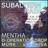 Mentha b2b D-Operation Drop b2b Murk b2b Shiva - Subaltern Radio 13/10/2016 SUB.FM