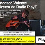 Play Saturday - 09/02/13 (Ospite: Francesco Valente)