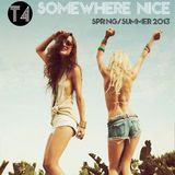 T4 - Somewhere Nice (Spring/Summer 2013)