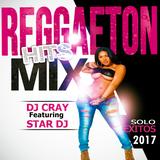 Reggaeton Hits Mix By Dj Cray Ft Star Dj