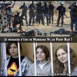 Le massacre d'état de Marikana Vs les Pussy Riot dégénérés !