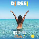 Dj Dee - This is 4 the clubs! June 2017