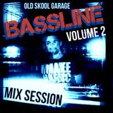 OLD SKOOL BASSLINE GARAGE VOLUME 2 MIX SESSION